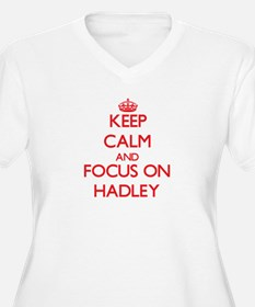 Keep Calm and focus on Hadley Plus Size T-Shirt