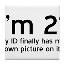 Im 21, My ID Finally Has My Own Picture on It Tile