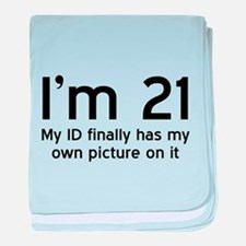 Im 21, My ID Finally Has My Own Picture on It baby
