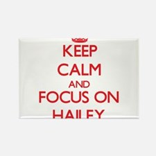 Keep Calm and focus on Hailey Magnets