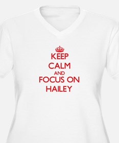 Keep Calm and focus on Hailey Plus Size T-Shirt