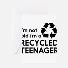 Im Not Old, Im a Recycled Teenager Greeting Cards
