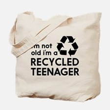 Im Not Old, Im a Recycled Teenager Tote Bag