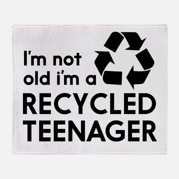 Im Not Old, Im a Recycled Teenager Throw Blanket