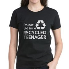 Im Not Old, Im a Recycled Teenager T-Shirt