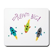 DREAM BIG! Mousepad