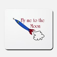 Fly me to the Moon Mousepad
