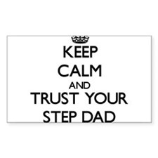Keep Calm and Trust your Step-Dad Decal