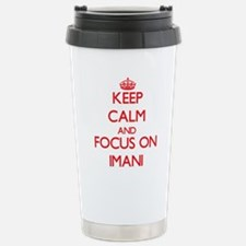 Keep Calm and focus on Imani Travel Mug