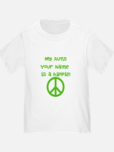 My Aunt Is A Hippie (Custom) T-Shirt