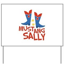 Mustang Sally Yard Sign