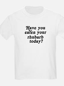 rhubarb today T-Shirt