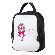 To: Mom With Love Neoprene Lunch Bag