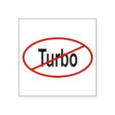 """Funny Turbo Square Sticker 3"""" x 3"""""""