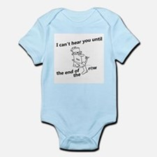 until the end of the row Infant Bodysuit
