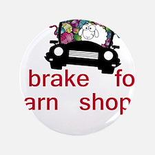 "Brake for yarn shops 3.5"" Button (100 pack)"