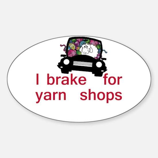 Brake for yarn shops Sticker (Oval)