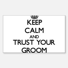 Keep Calm and Trust your Groom Decal