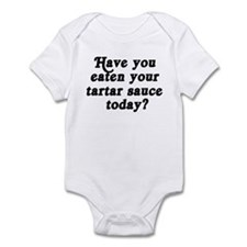 tartar sauce today Infant Bodysuit