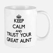 Keep Calm and Trust your Great Aunt Mugs