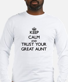 Keep Calm and Trust your Great Aunt Long Sleeve T-