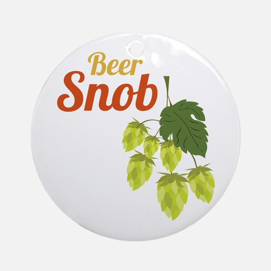 Beer Snob Round Ornament