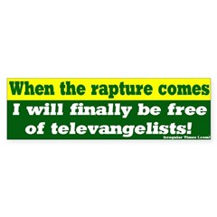 Rapture and televangelists bumpersticker