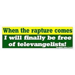 Rapture and televangelists bumpersticker