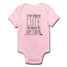 If You Think Im Cute (left Arrow) Infant Body Suit