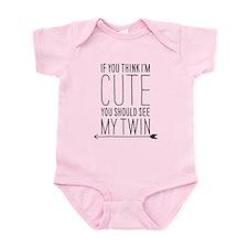If You Think Im Cute (left Arrow) Infant Body Suit
