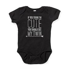 If You Think Im Cute (left Arrow) Baby Bodysuit