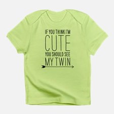 If You Think Im Cute (right Arrow) Infant T-Shirt