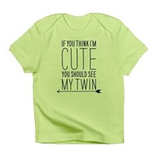 If You Think Im Cute (left Arrow) Infant T-Shirt