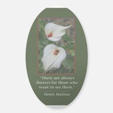 There are Always Flowers Decal