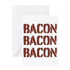Bacon Bacon Bacon Greeting Cards
