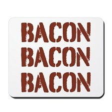 Bacon Bacon Bacon Mousepad