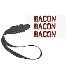 Bacon Bacon Bacon Luggage Tag
