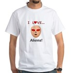 I Love Aliens White T-Shirt