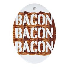 Bacon Bacon Bacon Ornament (Oval)