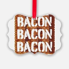 Bacon Bacon Bacon Ornament