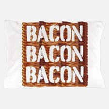 Bacon Bacon Bacon Pillow Case
