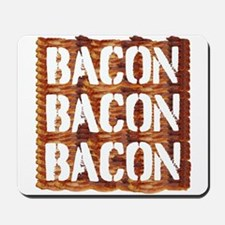 Bacon Bacon Bacon Mousepad