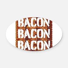 Bacon Bacon Bacon Oval Car Magnet