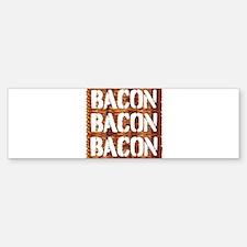 Bacon Bacon Bacon Bumper Bumper Bumper Sticker