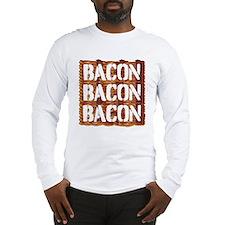 Bacon Bacon Bacon Long Sleeve T-Shirt