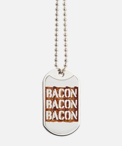 Bacon Bacon Bacon Dog Tags
