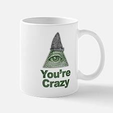 Youre Crazy Mugs