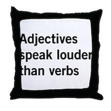 adjectives speak louder than words Throw Pillow