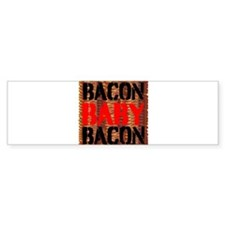 Bacon Baby Bacon Bumper Bumper Sticker