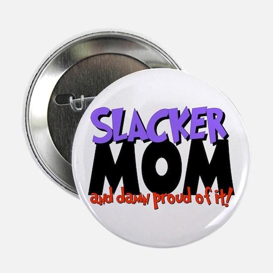 Slacker Mom Button